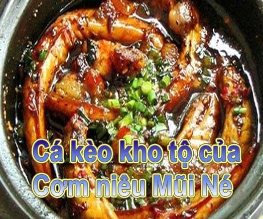 Cơm Niêu Mũi Né có món Cá Kèo kho tộ rất ngon
